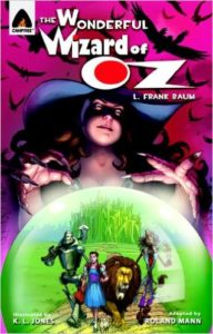Roland Mann The Wonderful Wizard of Oz: The Graphic Novel Campfire Graphic Novels